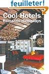 Cool Hotels : Romantic Hideaways