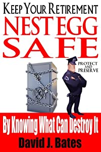 Keep Your Retirement Nest Egg Safe - By Knowing What Can Destroy It by Wandav Holdings Pty Ltd
