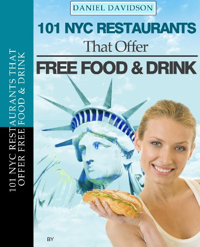 101 New York City Restaurants  That Offer Free Food & Drink (2012 Edition) (Travel Free eGuidebooks Book 4) (Restaurant That S compare prices)