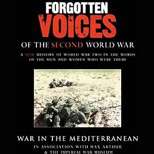War in the Mediterranean: Forgotten Voices of the Second World War | [Max Arthur]