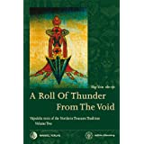A Roll Of Thunder From The Void: Vajrakila texts of the Northern Treasures Tradition Volume Two
