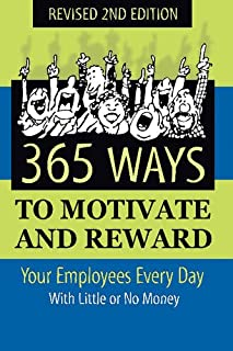 Book Cover: 365 ways to motivate and reward your employees every day : with little or no money.