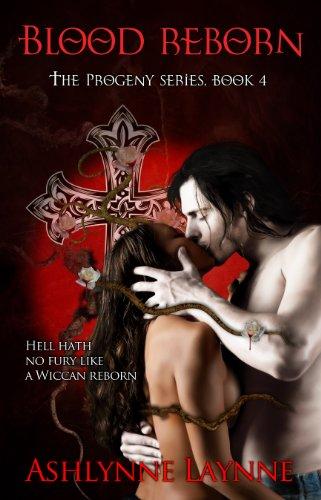 Book: Blood Reborn (The Progeny Series #4) by Ashlynne Laynne