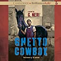 Ghetto Cowboy Audiobook by G. Neri Narrated by JD Jackson