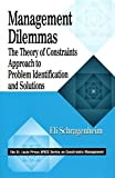 img - for Management Dilemmas: The Theory of Constraints Approach to Problem Identification and Solutions (The CRC Press Series on Constraints Management) 1st edition by Schragenheim, Eli (1998) Paperback book / textbook / text book