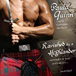 Ravished by a Highlander: The Children of the Mist Series, Book 1 (       UNABRIDGED) by Paula Quinn Narrated by Carrington MacDuffie