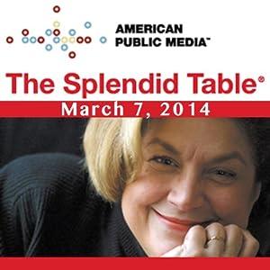 The Splendid Table, Artisan Bread, Jeffrey Hertzberg, and Jason Wang, March 7, 2014 Radio/TV Program