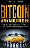 Bitcoin: Money Without Borders: Peer to Peer Payments and Peer to Peer Philanthropy is coming soon!