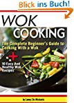 Wok Cooking: The Complete Beginner's...