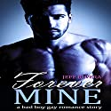 Forever Mine: Bad Boy Gay Romance Audiobook by Jeff Rivera, Jamie Lake Narrated by John Solo