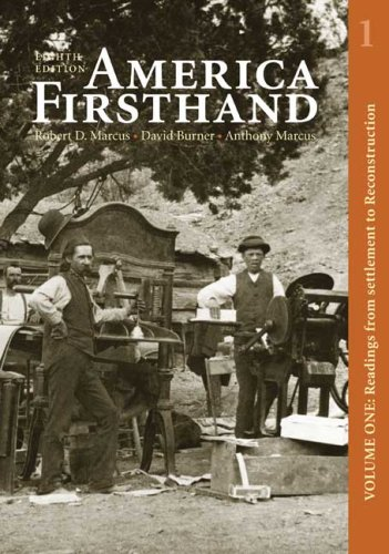 America Firsthand, Volume One: Readings from Settlement to Reconstruction, Robert D. Marcus, David Burner, Anthony Marcus