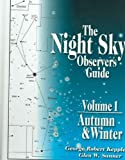The Night Sky Observer's Guide : Vol. 1