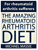 The Amazing Rheumatoid Arthritis Diet