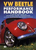 Image of VW Beetle Performance Handbook: A Step-by-Step Guide to Upgrading Engine, Transmission, Suspension and Brakes (Motorbooks Workshop)