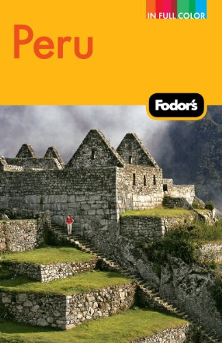 Fodor's Peru: with Machu Picchu, the Inca Trail, and Side Trips to Bolivia (Full-color Travel Guide)