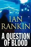 A Question of Blood: An Inspector Rebus Novel (Inspector Rebus Mysteries)