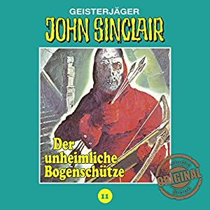 Der unheimliche Bogenschütze (John Sinclair - Tonstudio Braun Klassiker 11) Hörspiel