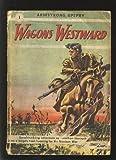 Wagons westward;: The old trail to Santa Fe