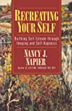 Recreating Your Self: Building Self-Esteem Through Imaging and Self-Hypnosis (0393312437) by Napier, Nancy J.