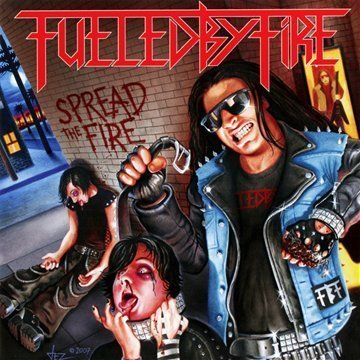 Spread the Fire by Fueled By Fire (2007) Audio CD