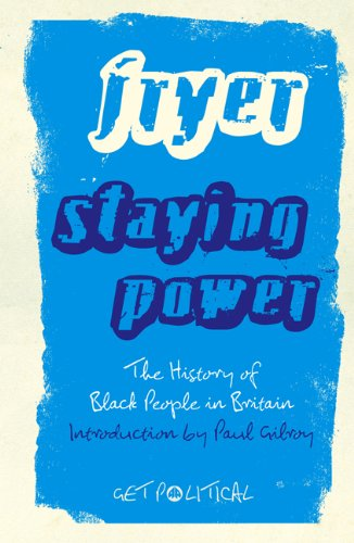 Staying Power: The History of Black People in Britain,...