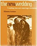 img - for The New Wedding: Creating Your Own Marriage Ceremony book / textbook / text book