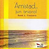 img - for AMISTAD... UN TESORO! book / textbook / text book