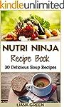 Nutri Ninja Recipe Book: 30 Delicious...