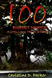 100 Bigfoot Nights: A Chilling True Story: Volume 1