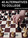 40 Alternatives to College