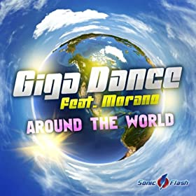 Giga Dance feat. Morano-Around The World