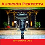 Audicion Perfecta and Excelente Performance Musical | Sunny Oye