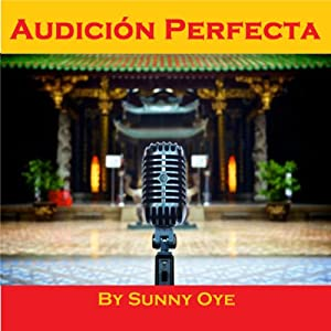 Audicion Perfecta and Excelente Performance Musical | [Sunny Oye]