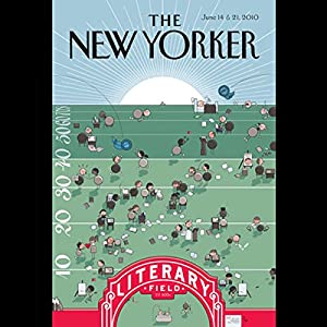 The New Yorker, June 14th & 21st 2010: Part 1 (Joshua Ferris, Rivka Galchen, Jonathan Safran Foer) Periodical