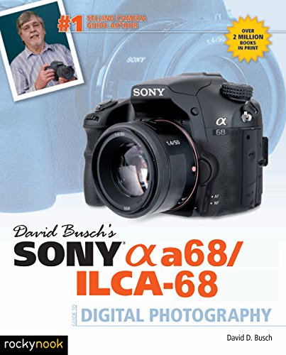 david-buschs-sony-alpha-a68-ilca-68-guide-to-digital-photography