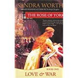 The Rose of York: Love &  War ~ Sandra Worth