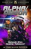 Hostile Takeover (Alpha/Omega Book 1)