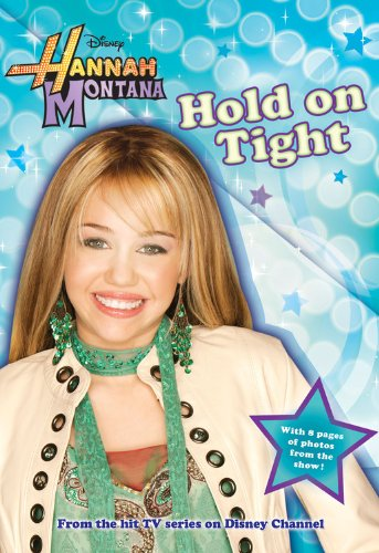 Hold on Tight (Hannah Montana #5)