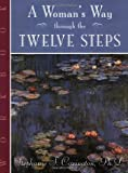 img - for A Woman's Way through the TWELVE STEPS: Workbook by Stephanie S. Covington, Ph. D. (2000) Paperback book / textbook / text book