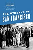 The Streets of San Francisco: Policing and the Creation of a Cosmopolitan Liberal Politics, 1950-1972 (Historical Studies of Urban America)