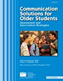 img - for Communication Solutions for Older Students: Assessment and Intervention Strategies book / textbook / text book