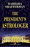 img - for President's Astrologer by Shafferman, Barbara (1999) Paperback book / textbook / text book