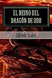El Reino del Dragón de Oro: (Las memorias del Águila y el Jaguar 2)