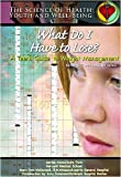 What Do I Have To Lose?: A Teens Guide To Weight Management (Science of Health Youth and Well Being)