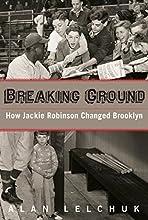 Breaking Ground How Jackie Robinson Changed Brooklyn