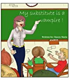 My Substitute is a Vampire (An exciting adventure for children ages 9-12) (English Edition)