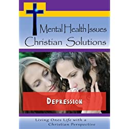Mental Health Issues, Christian Solutions - Depression