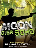 Moon Over Soho (Peter Grant) Ben Aaronovitch