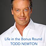 Life in the Bonus Round: A Game Show Host's Road to Success and Fulfillment | Todd Newton