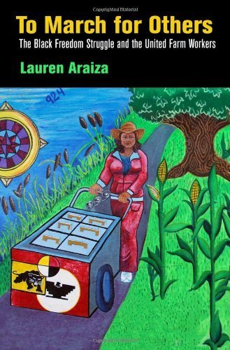 by-araiza-lauren-author-to-march-for-others-the-black-freedom-struggle-and-the-united-farm-workers-p
